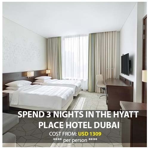 SPEND 3 NIGHTS IN THE HYATT PLACE HOTEL DUBAI