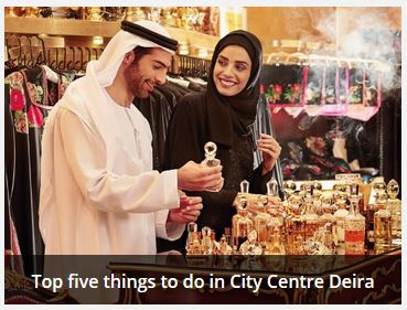 Top five things to do in city centre deira